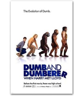 "Dumb and Dumberer - 27"" x 40"""