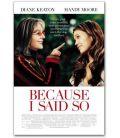 """Because I Said So - 27"""" x 40"""" - Original US Poster"""