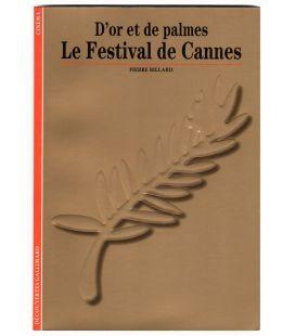 Le Festival de Cannes - D'or et de palmes - Livre
