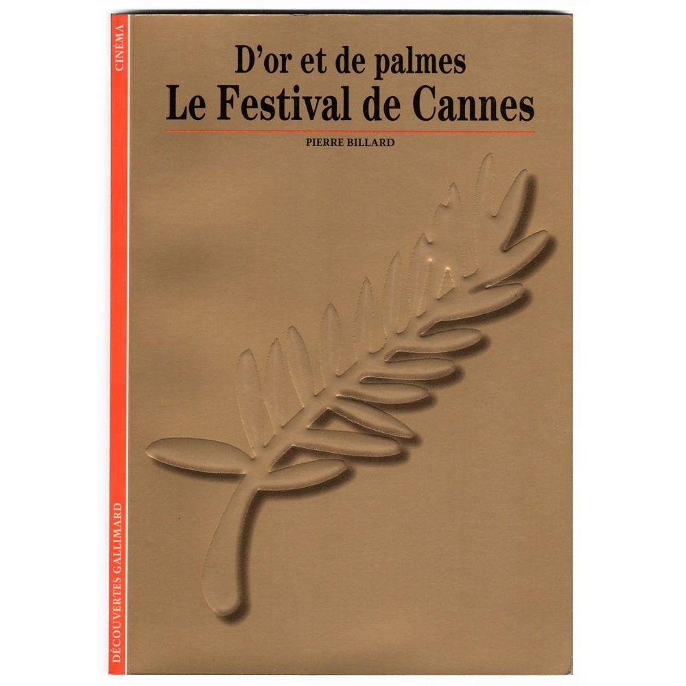 Le festival de cannes d 39 or et de palmes book cin ma - Date festival de cannes ...
